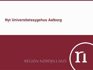 Nyt Universitetssygehus Aalborg