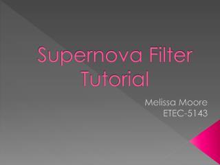 Supernova Filter Tutorial