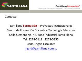 Contacto: Santillana  Formación –  Proyectos Institucionales