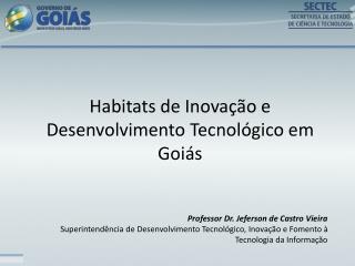 Habitats de Inovação e Desenvolvimento Tecnológico em Goiás
