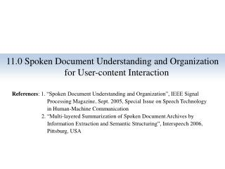 11.0 Spoken  Document  Understanding  and Organization for User-content Interaction