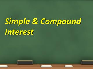 Simple & Compound Interest