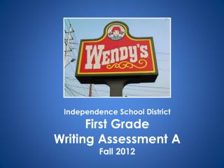 Independence School District First Grade  Writing Assessment A Fall 2012