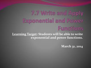 7.7 Write and Apply Exponential and Power Functions