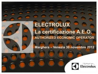 ELECTROLUX La  certificazione  A.E.O.  AUTHORIZED ECONOMIC OPERATOR
