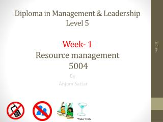 Diploma in Management & Leadership  Level 5 Week-  1 Resource management 5004