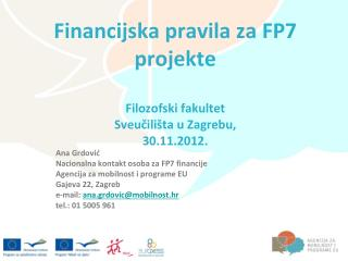 Financijska  pravila za FP7 projekte  Filozofski fakultet Sveučilišta u  Zagrebu,  30. 11. 2012 .