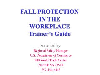 FALL PROTECTION  IN THE  WORKPLACE Trainer s Guide