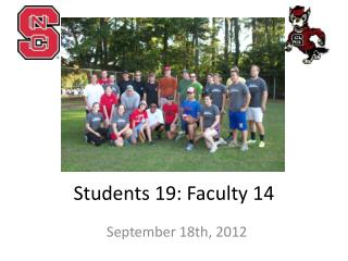 Students 19: Faculty 14