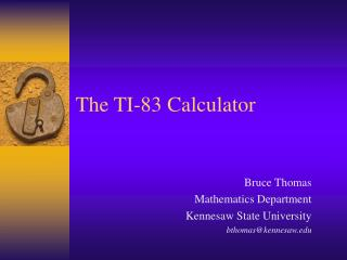 The TI-83 Calculator