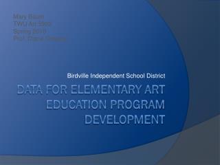 Data for Elementary Art Education program development