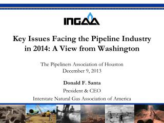 Key Issues Facing the Pipeline Industry in 2014: A View from Washington