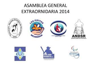 ASAMBLEA GENERAL EXTRAORNIDARIA 2014