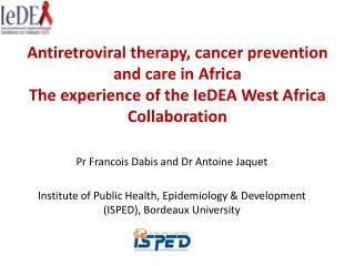 Pr  Francois  Dabis  and  Dr  Antoine  Jaquet