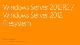 Windows Server 2012R2 / Windows Server 2012 Filesystem