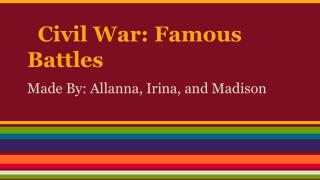 Civil War: Famous Battles