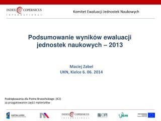 Podsumowanie wyników ewaluacji  jednostek naukowych –  2013
