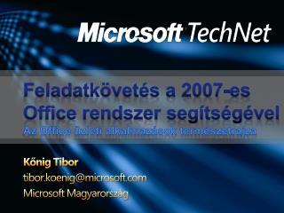 Feladatkövetés a 2007-es Office rendszer segítségével Az Office üzleti alkalmazások természetrajza