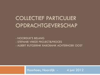 Haarhoes ,  Noordijk -4  juni  2012