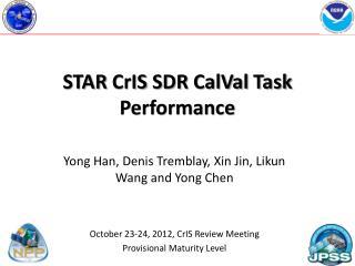 STAR  CrIS  SDR  CalVal  Task Performance