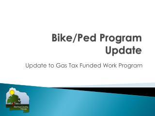 Bike/ Ped  Program Update