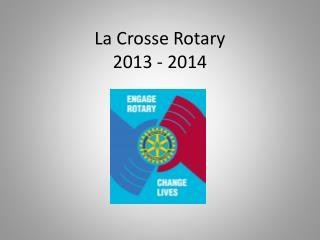 La Crosse Rotary 2013 - 2014