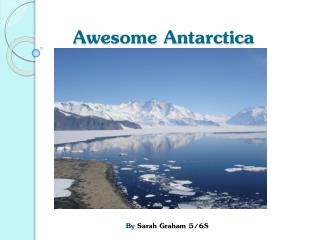 Awesome Antarctica