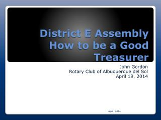 District E Assembly How to be a Good Treasurer