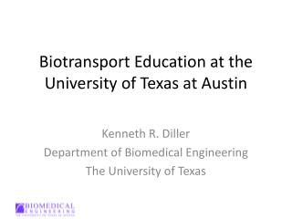 Biotransport Education at the University of Texas  at Austin