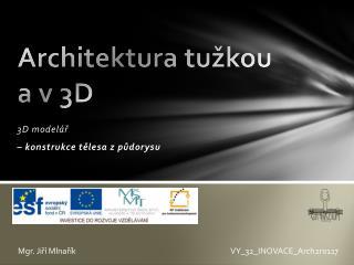 Architektura tužkou  a v 3D