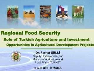 Regional Food Security   Role of Turkish Agriculture and Investment   Opportunities in Agricultural Development Projects