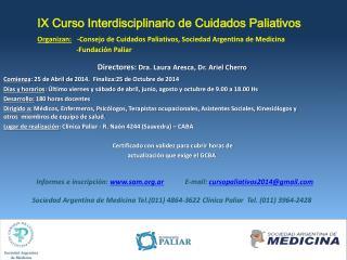 Directores: Dra . Laura  Aresca , Dr. Ariel  Cherro