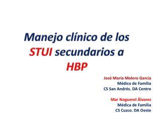 Manejo clínico de los  STUI  secundarios a  HBP
