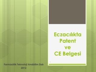 Eczacılıkta Patent  ve  CE Belgesi