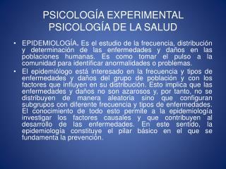PSICOLOGÍA EXPERIMENTAL  PSICOLOGÍA DE LA SALUD
