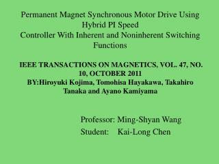 Professor: Ming- Shyan  Wang Student:    Kai-Long Chen