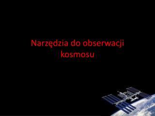 Narzędzia do obserwacji kosmosu