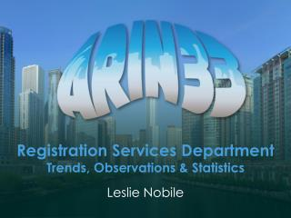 Registration Services Department Trends, Observations  &  Statistics