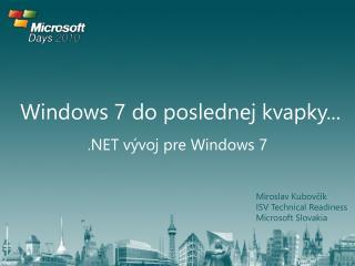 Windows 7 do poslednej kvapky...