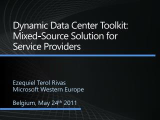 Dynamic Data Center Toolkit: Mixed-Source Solution for Service Providers