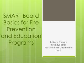 SMART Board Basics for Fire Prevention  and Education Programs
