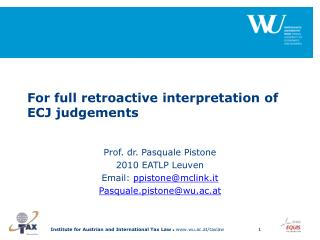 For full retroactive interpretation of  ECJ  judgements