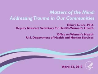 Matters of the Mind:  Addressing Trauma in Our Communities