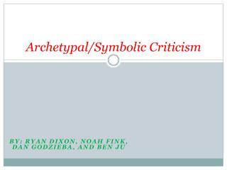 Archetypal/Symbolic Criticism