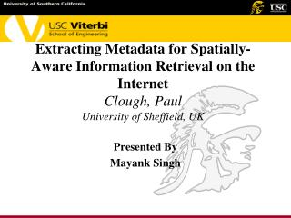 Extracting Metadata for Spatially-Aware Information Retrieval on the Internet Clough, Paul University of Sheffield, UK