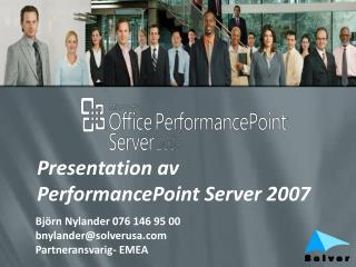Expertkompetens inom : - MS Enterprise Reporting -PPS 2007 Planning