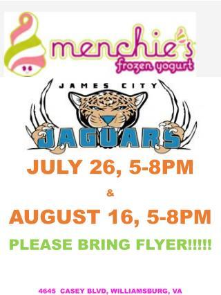 July 26, 5-8pm & August 16, 5-8PM  Please bring flyer!!!!! 4645  CASEY Blvd, Williamsburg,  va