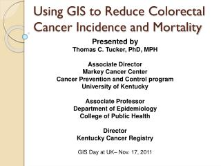Using  GIS to Reduce Colorectal Cancer Incidence and Mortality