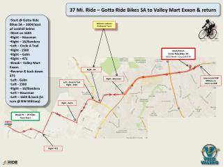 Start @  Gotta  Ride Bikes SA – 1604/east of  Lockhill  Selma West on 1604 Right –  Hausman