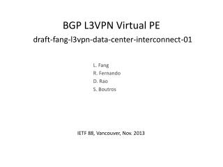 BGP L3VPN Virtual  PE draft-fang-l3vpn -data-center-interconnect-01
